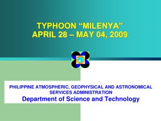 "TYPHOON ""MILENYA""           APRIL 28 – MAY 04, 2009"