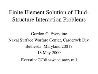 Finite Element Solution of Fluid-Structure Interaction Problems
