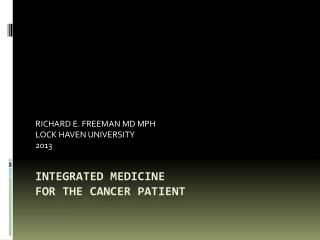 INTEGRATED MEDICINE FOR THE CANCER PATIENT