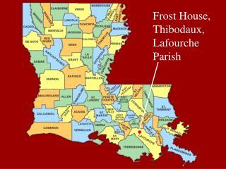 Frost House, Thibodaux, Lafourche Parish