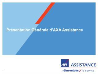 Présentation Générale d'AXA Assistance