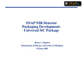 SNAP NIR Detector  Packaging Development: Universal SiC Package