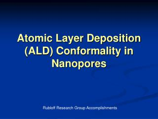 Atomic Layer Deposition (ALD) Conformality in Nanopores