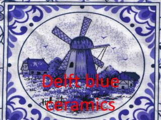 Delft blue ceramics