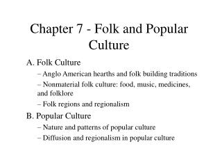 Chapter 7 - Folk and Popular Culture