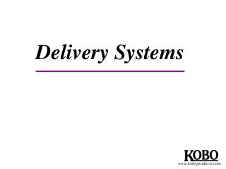 Delivery Systems