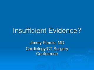 Insufficient Evidence?