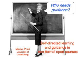 Who needs guidance ?