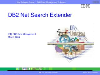 DB2 Net Search Extender IBM DB2 Data Management March 2003