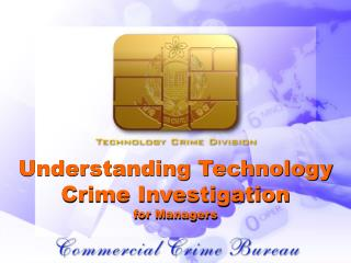 Understanding Technology Crime Investigation for Managers