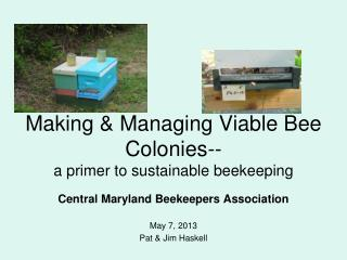 Making & Managing Viable Bee  Colonies-- a primer to sustainable beekeeping