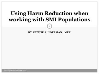 Using Harm Reduction when working with SMI Populations