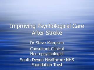 Improving Psychological Care After Stroke