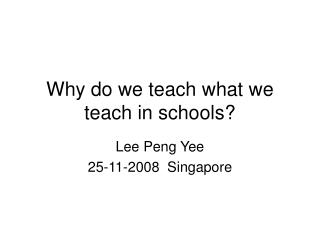 Why do we teach what we teach in schools?