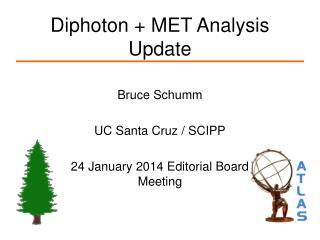 Diphoton + MET Analysis Update