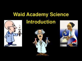 Waid Academy Science