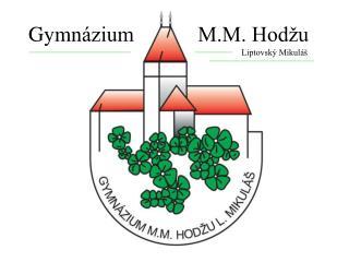 Gymn ázium             M.M. Hodžu