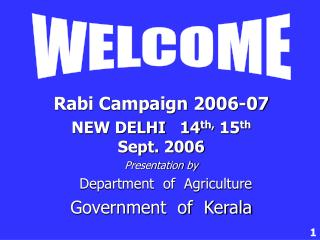 Rabi Campaign 2006-07 NEW DELHI   14 th,  15 th             Sept. 2006 Presentation by