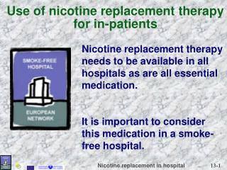 Use of nicotine replacement therapy for in-patients
