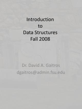 Introduction  to  Data Structures Fall 2008