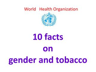 10 facts  on  gender and tobacco