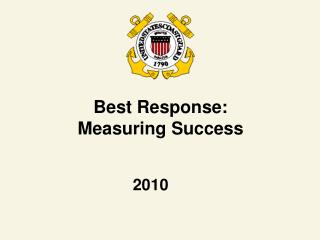 Best Response:     Measuring Success 2010
