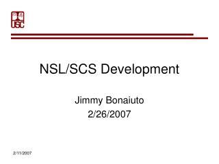 NSL/SCS Development