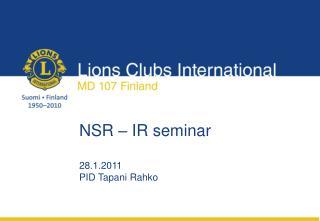 NSR � IR seminar 28.1.2011 PID Tapani Rahko