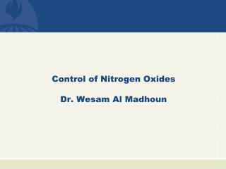 Control of Nitrogen Oxides Dr. Wesam Al Madhoun