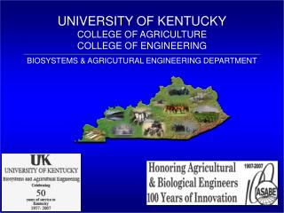 UNIVERSITY OF KENTUCKY COLLEGE OF AGRICULTURE COLLEGE OF ENGINEERING