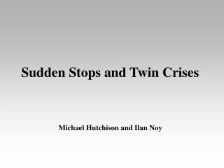 Sudden Stops and Twin Crises