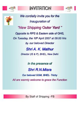 "We cordially invite you for the  Inauguration of  ""New Shipping Outer Yard """