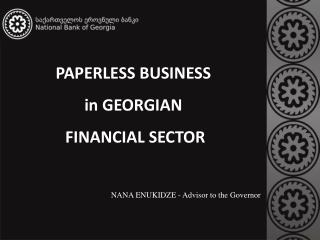 PAPERLESS BUSINESS  in GEORGIAN  FINANCIAL SECTOR