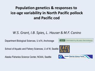 Population genetics & responses to  ice-age variability in North Pacific pollock and Pacific cod