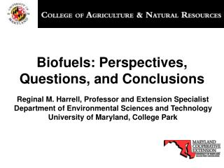 Biofuels: Perspectives, Questions, and Conclusions
