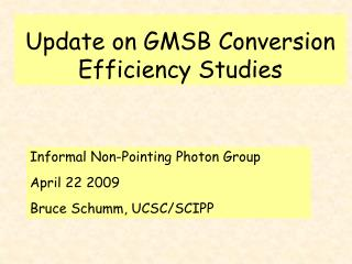 Update on GMSB Conversion Efficiency Studies