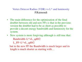 Vertex Detecor Radius (VDR) vs L* and luminosity P.Raimondi