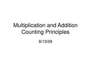 Multiplication and Addition Counting Principles