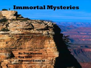 Immortal Mysteries