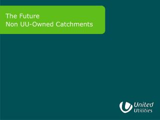 The Future Non UU-Owned Catchments