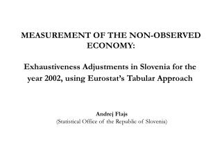 MEASUREMENT OF THE NON-OBSERVED ECONOMY: