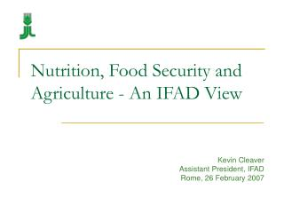 Nutrition, Food Security and Agriculture - An IFAD View