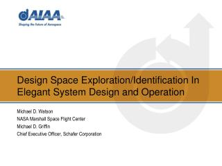 Design Space Exploration/Identification In Elegant System Design and Operation