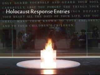 Holocaust Response Entries