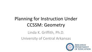Planning for Instruction Under CCSSM: Geometry