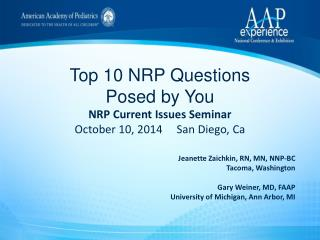 Jeanette  Zaichkin , RN, MN, NNP-BC Tacoma, Washington Gary Weiner , MD , FAAP