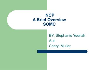 NCP A Brief Overview SOMC