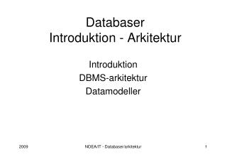 Databaser  Introduktion - Arkitektur