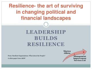 Resilience- the art of surviving in changing political and financial landscapes
