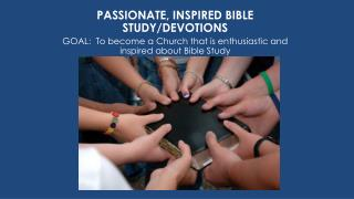 PASSIONATE, INSPIRED BIBLE STUDY/DEVOTIONS